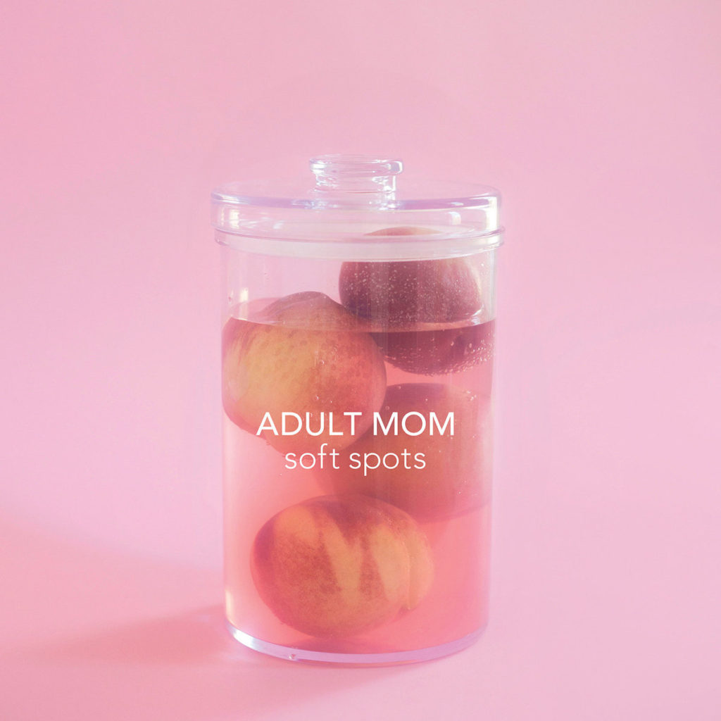 adult mom soft spots