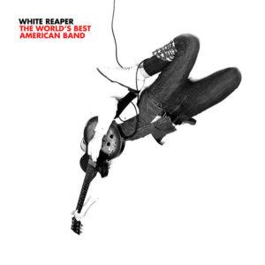 White Reaper The world's best