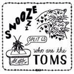 snooze we are the toms split